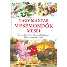 Nagy magyar mesemondók meséi/Benedek Elek, Móricz Zsigmond, Móra Ferenc, Gárdonyi Géza, Arany László, fig. 1